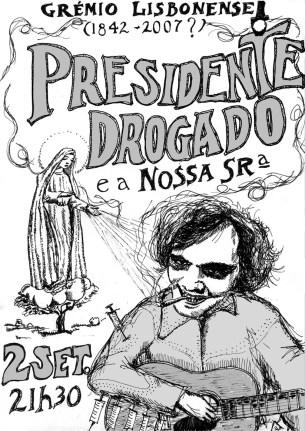 """poster """"Presidente Drogado & Nossa Senhora"""" (2007)"""